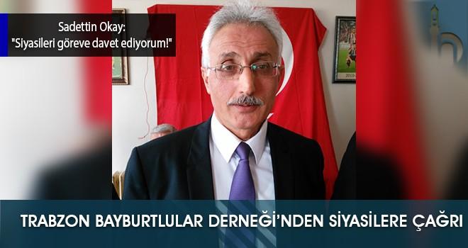 Trabzon Bayburtlular Derneği'nden Siyasilere Çağrı