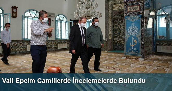 Vali Epcim Camiilerde İncelemelerde Bulundu