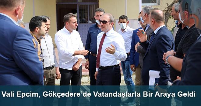 Vali Epcim, Gökçedere'de Vatandaşlarla Bir Araya Geldi