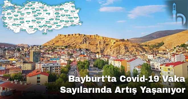 Bayburt'ta Covid-19 Vaka Sayılarında Artış Yaşanıyor