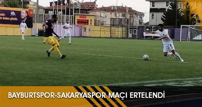 Bayburtspor-Sakaryaspor Maçı Ertelendi