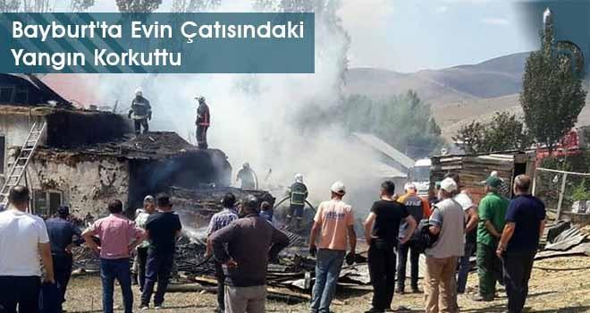 Bayburt'ta Evin Çatısındaki Yangın Korkuttu