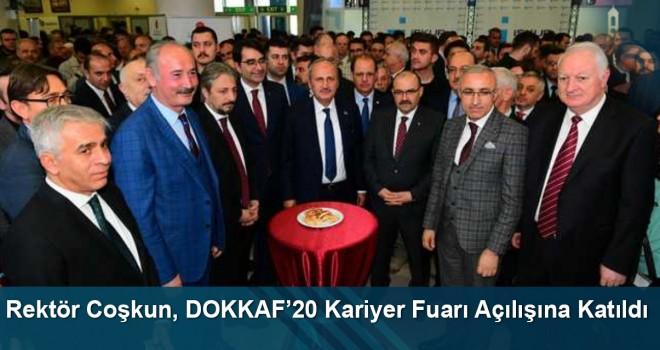 Rektör Coşkun, DOKKAF'20 Kariyer Fuarı Açılışına Katıldı