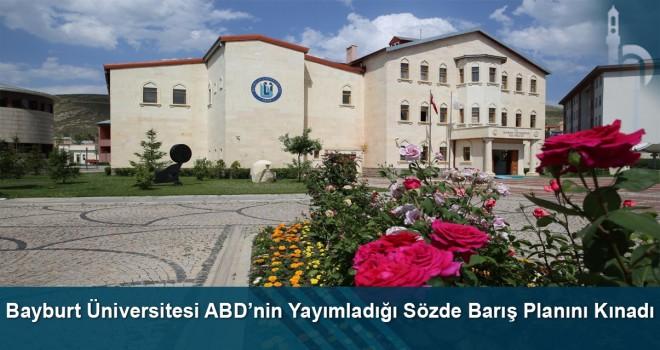 Bayburt Üniversitesi ABD'nin Yayımladığı Sözde Barış Planını Kınadı