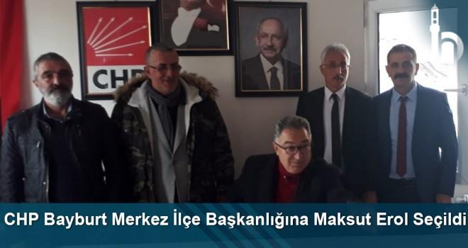 CHP Bayburt Merkez İlçe Başkanlığına Maksut Erol seçildi