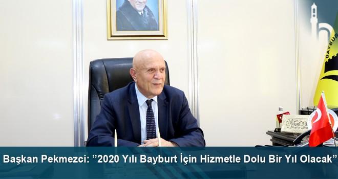 """Başkan Pekmezci: """"2020 yılı Bayburt için hizmetle dolu bir yıl olacak"""""""
