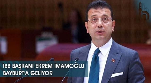 İBB Başkanı Ekrem İmamoğlu Bayburt'a Geliyor