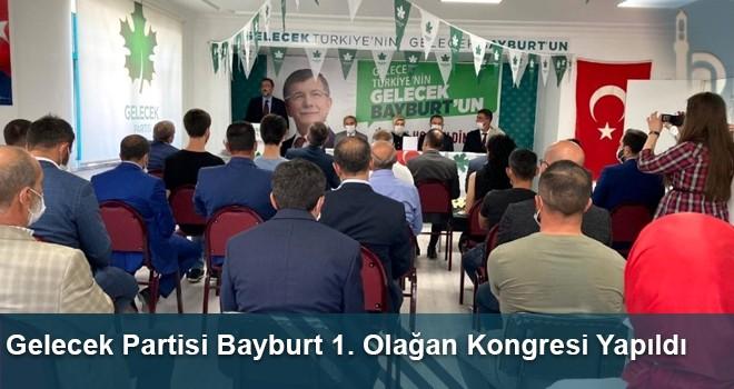 Gelecek Partisi Bayburt 1. Olağan Kongresi Yapıldı