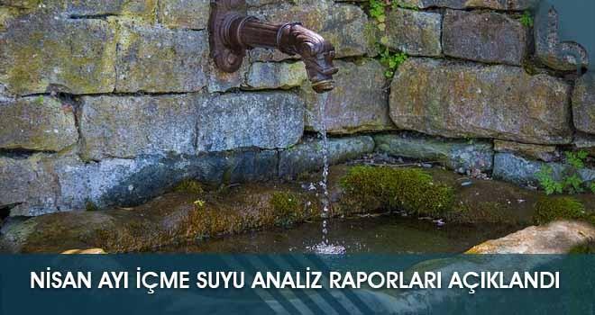 Nisan Ayı İçme Suyu Analiz Raporları Açıklandı