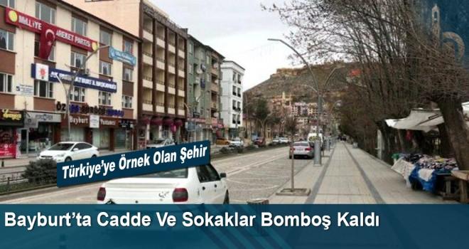 Bayburt'ta Cadde Ve Sokaklar Bomboş Kaldı