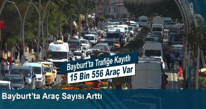 Bayburt'ta Araç Sayısı Arttı