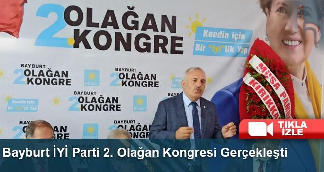 Bayburt İYİ Parti 2. Olağan Kongresi Gerçekleşti