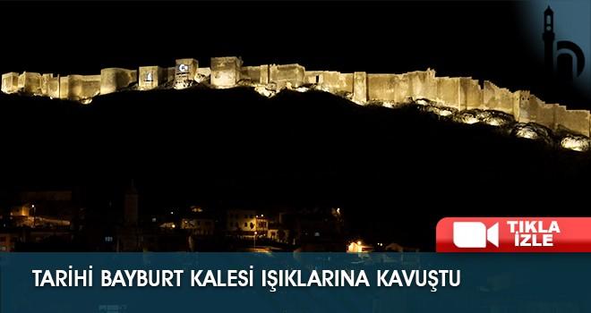 Tarihi Bayburt Kalesi Işıklarına Kavuştu