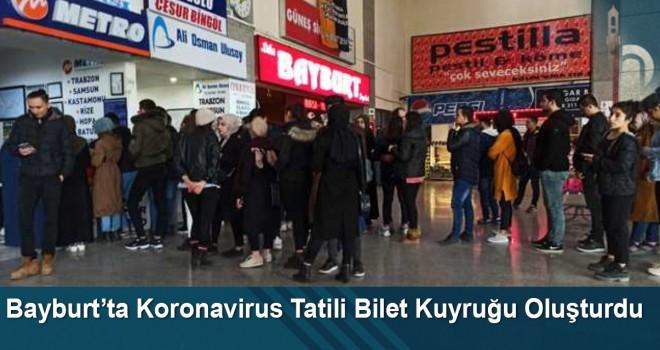 Bayburt'ta Koronavirus Tatili Bilet Kuyruğu Oluşturdu