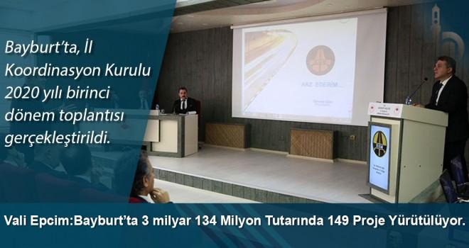 """Vali Cüneyt Epcim: """"Bayburt'ta 3 milyar 134 milyon tutarında 149 proje yürütülüyor."""""""
