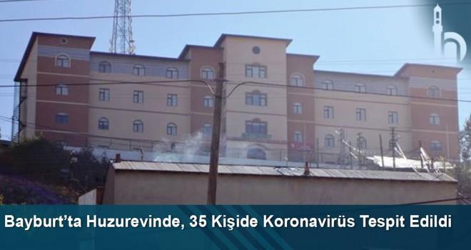 Bayburt'ta Huzurevinde, 35 Kişide Koronavirüs Tespit Edildi