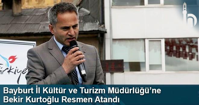 Bayburt İl Kültür Ve Turizm Müdürlüğü'ne Bekir Kurtoğlu Atandı