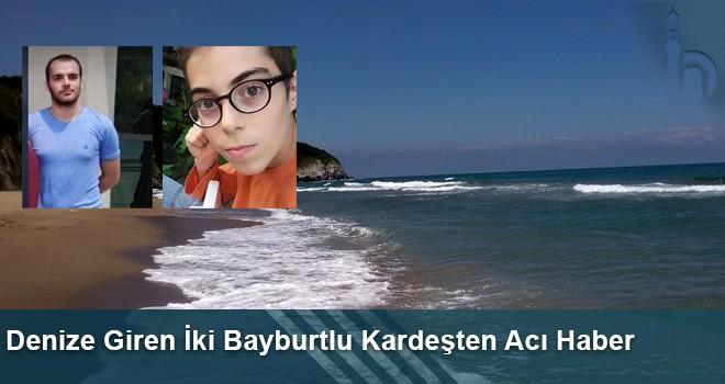 Denize Giren İki Bayburtlu Kardeşten Acı Haber