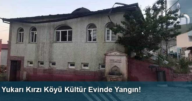 Yukarı Kırzı Köyü Kültür Evinde Yangın!