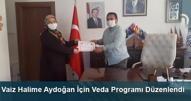 Vaiz Halime Aydoğan İçin Veda Programı Düzenlendi