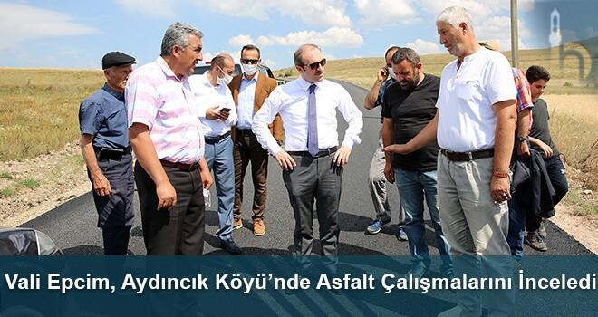 Vali Epcim, Aydıncık Köyü'nde Asfalt Çalışmalarını İnceledi