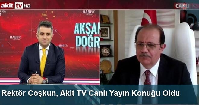 Rektör Coşkun, Akit TV Canlı Yayın Konuğu Oldu
