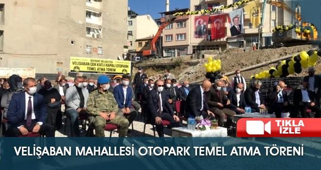VeliŞaban Mahallesi Otopark Temel Atma Töreni