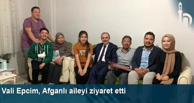 Vali Epcim, Afganlı Aileyi Ziyaret Etti