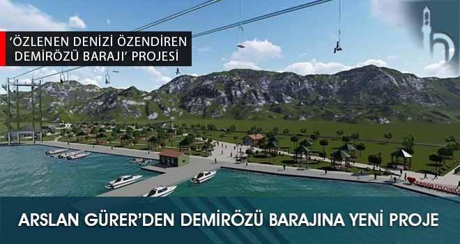 Arslan Gürer'den Demirözü Barajına Yeni Proje