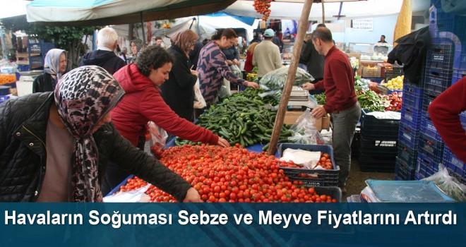 Havaların soğuması sebze ve meyve fiyatlarını artırdı