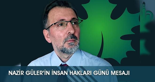 Nazir Güler'in İnsan Hakları Günü Mesajı