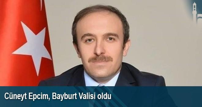 Bayburt'un Yeni Valisi Cüneyt Epcim
