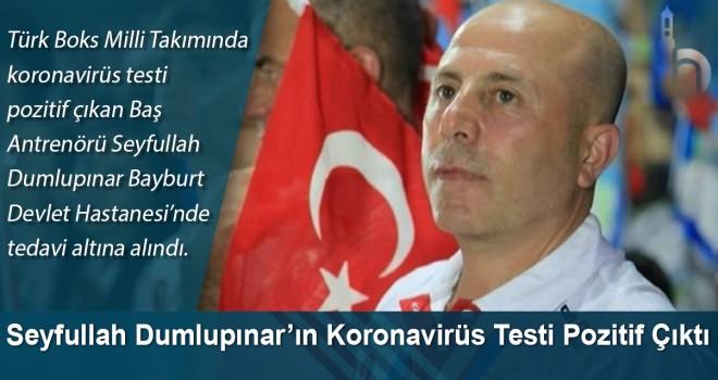 Seyfullah Dumlupınar'ın Koronavirüs Testi Pozitif Çıktı