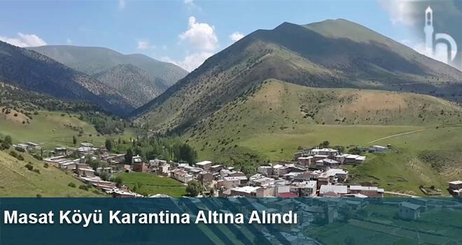 Masat Köyü Karantina Altına Alındı
