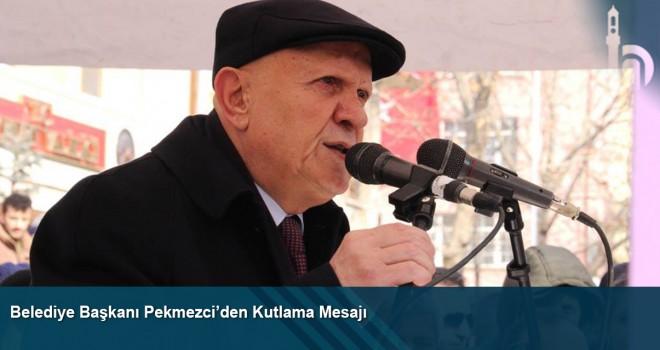 Belediye Başkanı Pekmezci'den Kutlama Mesajı