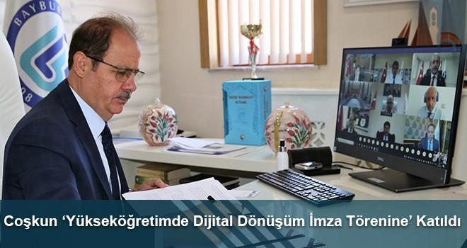 Coşkun 'Yükseköğretimde Dijital Dönüşüm İmza Törenine' Katıldı