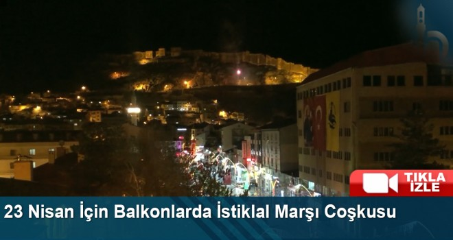 23 Nisan İçin Balkonlarda İstiklal Marşı Coşkusu