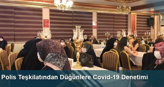 Polis Teşkilatından Düğünlere Covid-19 Denetimi