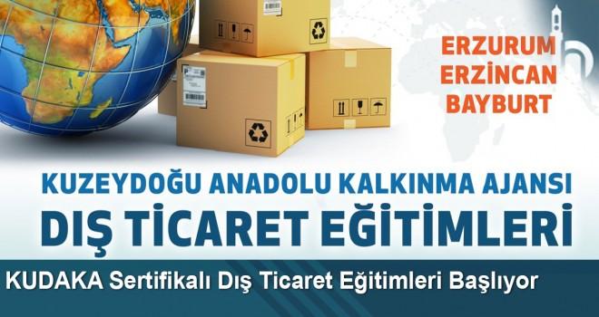 """Bayburt, Erzincan ve Erzurum'da """"Sertifikalı Dış Ticaret Eğitimleri"""" düzenlenecek"""