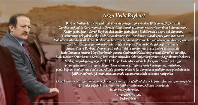 Vali Ali Hamza Pehlivan'ın Veda Mesajı: Arz-ı Veda Bayburt