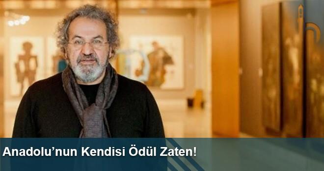 Anadolu'nun Kendisi Ödül Zaten!