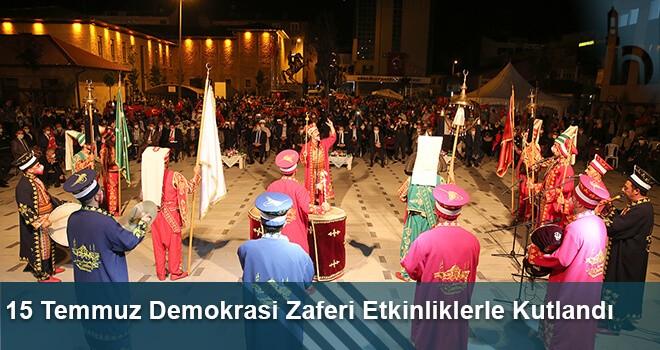 15 Temmuz Demokrasi Zaferi Etkinliklerle Kutlandı
