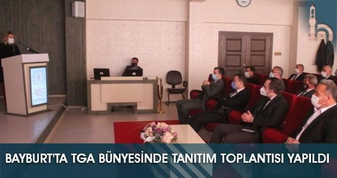 Bayburt'ta TGA Bünyesinde Tanıtım Toplantısı Yapıldı