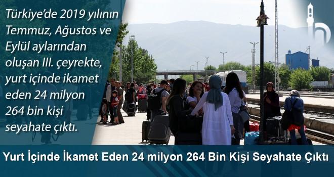 Yurt İçinde İkamet Eden 24 milyon 264 Bin Kişi Seyahate Çıktı