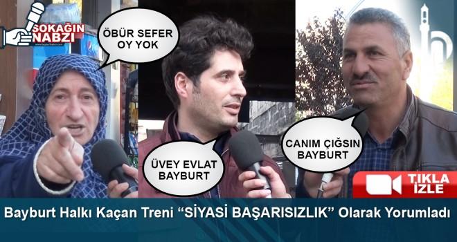 """Bayburt Halkı Kaçan Treni """"SİYASİ BAŞARISIZLIK"""" Olarak Yorumladı"""