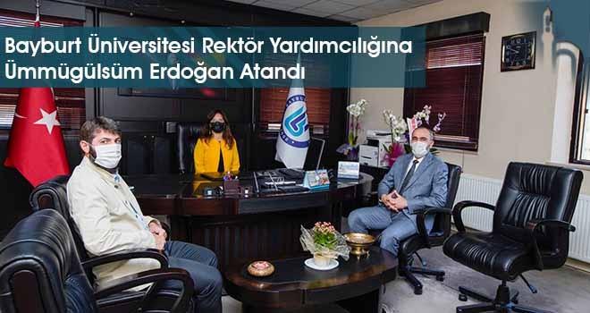 Bayburt Üniversitesi Rektör Yardımcılığına Ümmügülsüm Erdoğan Atandı