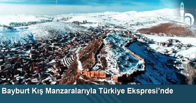 Bayburt Kış Manzaralarıyla Türkiye Ekspresi'nde