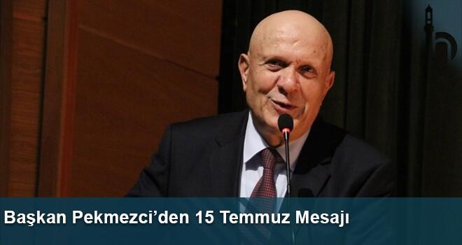 Başkan Pekmezci'den 15 Temmuz Mesajı