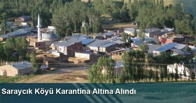 Saraycık Köyü Karantina Altına Alındı