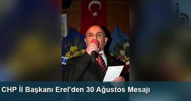CHP İl Başkanı Erel'den 30 Ağustos Mesajı